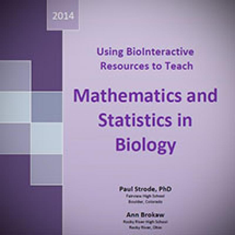 cover of Using BioInteractive Resources to Teach Mathematics and Statistics in Biology